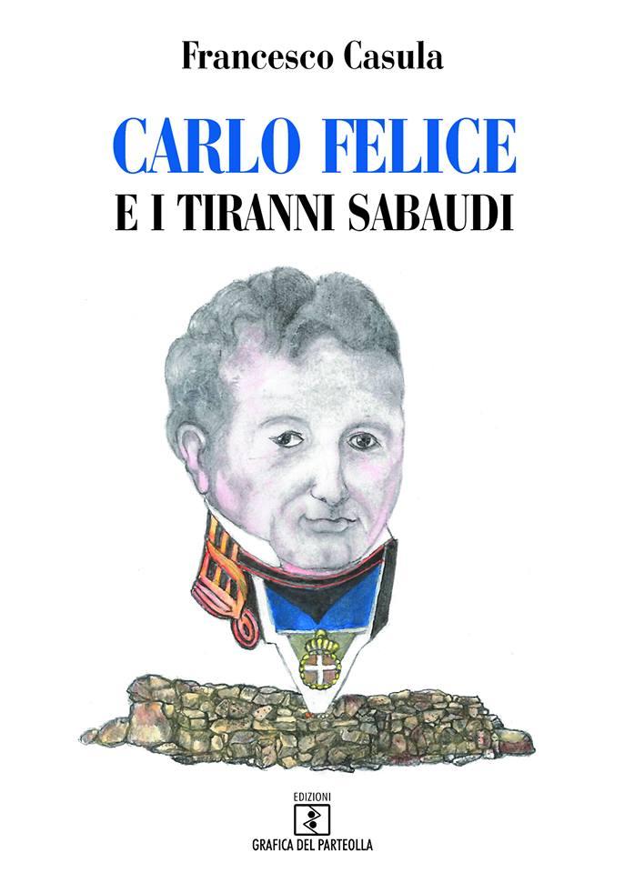l'Opera Carlo Felice e i tiranni sabaudi di Francesco Casula – 31 MARZO A GAVOI –